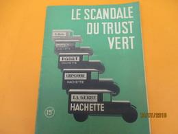 """Presse/""""le Scandale Du Trust Vert"""" ( Hachette)/Comité Intersyndical Des Messageries Françaises De La Presse/1947  LIV143 - War 1939-45"""