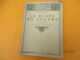 Livre/ Le Musée Du LOUVRE/Sculptures Du Moyen-Age, De La Renaissance Et Des Temps Modernes/A.Michel/1923 LIV144 - Art