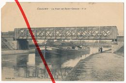 PostCard - Chauny - Pont De Saint Gobain - Ca. 1915 - Chauny