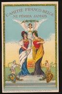 L'AMITIE FRANCO - BEGE NE PERIRA JAMAIS - Guerra 1914-18