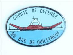 Pin's  QUILLEBEUF SUR SEINE (27) - Comité De Défense Du Bac De Quillebeuf - Le Bac - Cadactuel - H221 - Cities