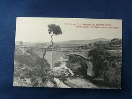 Monasterlo De Santas Creus Puente Sobre El Rio Gayá, Construido En 1549 - Corrida