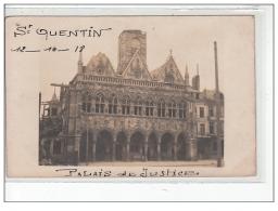 SAINT QUENTIN - CARTE PHOTO - Palais De Justice 1918 - Très Bon état - Saint Quentin