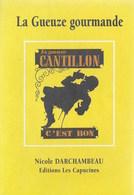 La Gueuze Gourmande. Canton C'est Bon. Brasserie. Bière. Recettes Et Fabrication Du Lambic - Culture