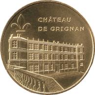 26 GRIGNAN LE CHÂTEAU N°3 MÉDAILLE MONNAIE DE PARIS 2018 JETON TOKEN MEDALS COINS - Monnaie De Paris