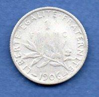 Semeuse   - 1 Franc  1906  -  état  TB-  - - France