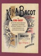 150718 - étiquette ALCOOL Apéritif - KINA BACOT Distillateur 1 Rue St Rome à TOULOUSE 31 - Autres