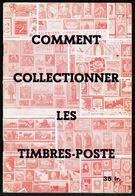 """"""" Comment Collectionner Les Timbres-poste """", édition Du PHILATELIC CLUB DE BELGIQUE - Bruxelles. - Literatuur"""