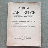 ALBUM DE L'ART BELGE ANCIEN ET MODERNE G.VAN OEST 1923 - Arte