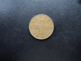 SUISSE : 1 RAPPEN  1962 B   KM 46     SUP Patine - Suisse