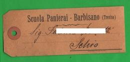 Barbisano Pieve Soligo Bindello Scuola Panierai  8 Cappeli Di Paglia) Fine '800 X Schio - Pubblicitari