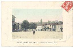 Lot 3 Cpa Aire Sur L'Adour - Place Du Commerce Et Halle Aux Grains / Rues - Aire