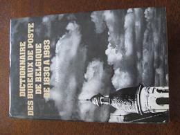 LITTERATURE DICTIONNAIRE DES BUREAUX DE POSTE BELGIQUE Par A. Degreef1984, 550p. TB Livre - Postadministraties