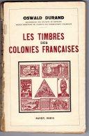 """Oswald Durand  Les Timbres Des Colonies Françaises 1943 220 Pages 220 Gr.    Exemplaire Trè """" Fatigué"""" - Kolonies En Buitenlandse Kantoren"""