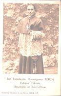 Son Excellence Monseigneur Perrin. Evêque D'Arras. Boulogne Saint Omer. - Images Religieuses