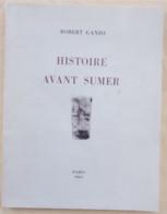 Histoire Avant Sumer Robert Ganzo EO 1963 Dédicacée - Livres Dédicacés