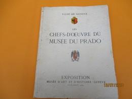 Catalogue/Exposition/Les Chefs D'Oeuvre Du Musée Du PRADO/Musée D'Art Et D'Histoire/Ville De GENEVE/Suisse/1939   CAT227 - Advertising