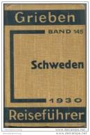 Schweden - Griebens Reiseführer 16. Auflage 1930 - Band 145 - 296 Seiten Davon 17 Seiten Anzeigen - Mit 16 Karten - Schweden