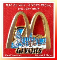 SUPER PIN'S MAC Do Ville : GIVORS Dans Le Rhone Avec Visuel Petit Train Découverte, émail Base Or, Format 2X2cm - McDonald's