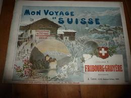 1930 Mon Voyage En SUISSE ( Fribourg - Gruyère ),édit. A.Taride à Paris (nombr Photographies,descriptions) - Livres, BD, Revues