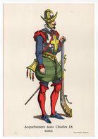 Histoire-d'après Imagerie PELLERIN-Epinal --Série Collection D'uniformes-Arquebusiers Sous Charles IX -soldat - Histoire