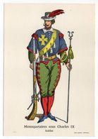 Histoire-d'après Imagerie PELLERIN-Epinal --Série Collection D'uniformes-Mousquetaire Sous Charles IX- Soldat - Histoire