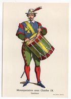 Histoire-d'après Imagerie PELLERIN-Epinal --Série Collection D'uniformes-Mousquetaire Sous Charles IX- Tambour - Histoire