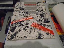 ORLEANS DE L'OCCUPATION A LA LIBERATION 1940-1944  EXPO 16 AOÛT 30 OCTOBRE 1994 ARCHIVES MUNICIPALES MUSEE HISTORIQUE - Centre - Val De Loire