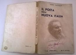 IL POETA NELLA NUOVA ITALIA: CARDUCCI - F. CACCIALUPI - LA PRORA MILANO - NEL 100° DELLA NASCITA 1835-1935 VARIE FOTO - Books, Magazines, Comics