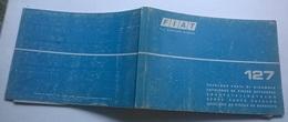 FIAT 127 CATALOGO PARTI DI RICAMBIO - Automobili