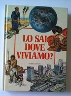 LO SAI DOVE VIVIAMO? -  FABBRI ED. 1986 - COPERTINA CARTONATA - Enfants