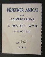 Rare Ticket Avril 1930 Déjeuner Amical Des Saints Cyriens à Saint-Cyr - Ecole Militaire De Saint-Cyr - Biglietti D'ingresso