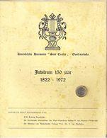 KONINKLIJKE HARMONIE SINT CECILIA OOSTROZEBEKE JUBELEUM 150 Jaar 1822 - 1972 210x275 Mm Muziek Geschiedenis Musique R20 - Oostrozebeke
