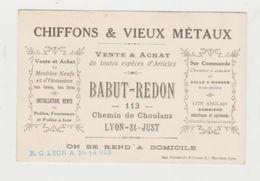 LYON SAINT JUST Carte Commerciale  Chiffons Et Vieux Métaux Babut - Redon (chiffonnier) - Cartoncini Da Visita