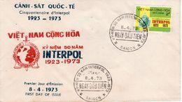 VIETNAM   -  1973 The 50th Anniversary Of Interpol  FDC5495 - Vietnam