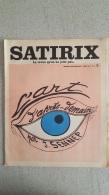 SATIRIX N°6 MARS 1972 MENSUEL HUMORISTIQUE ET SATIRIQUE - Humour