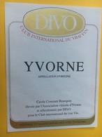 8600 -Yvorne DIVO Club Internationa Du Vrai Vin Réserve Club Des Bons Buveurs De Mont-sur-Rolle Suisse - Etiquettes