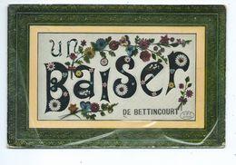 Bettincourt Baiser ( Etat : Voir Les Scans - Prix En Conséquence !!! ) - Waremme