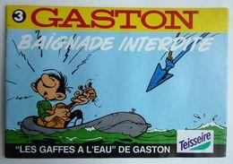 ALBUM BANDES DESSINEES PUBLICITAIRE TEISSEIRE GASTON LAGAFFE FRANQUIN  T3 BAIGNADE INTERDITE 1993 - Gaston