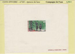 Cote D Ivoire- Epreuve De Luxe - N°345 - Campagne De L'eau - Côte D'Ivoire (1960-...)