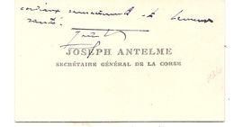 JOSEPH ANTELME . SEC GENERAL DE CORSE + SIGNATURE - Visiting Cards