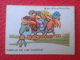 SPAIN ESPAGNE.ANTIGUO OLD CROMO ESTAMPA WALT DISNEY PRODUCTIONS PÁJAROS AVES FAMILIA DE LOS CUERVOS CROWS RAVEN VER FOTO - Cromos
