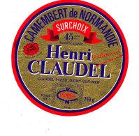 S  201- ETIQUETTE DE FROMAGE-   CAMEMBERT    HENRI CLAUDEL   ISIGNY SUR MER   (CALVADOS) - Cheese