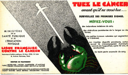 BU 1502 / BUVARD TUEZ LE CANCER  LIGUE FRANCAISE CONTRE LE CANCER - Droguerías