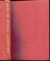 BLANC E. - BIBLIOGRAPHIE FRANCAISES DES POSTES & DE LA PHILATELIE - RELIE TOILE DE 170 PAGES DE 1949 - TB - Bibliographies