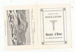 Horaire , Suisse  , Chemin De Fer AIGLE-LEYSIN, 4 Pages, 1912, 3 Scans ,  Frais Fr : 1.55 E - Reclame
