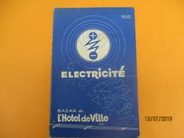 Catalogue Et Tarifs /Electricité/ BAZAR De L'HOTEL De VILLE/ Paris /1935     CAT232 - Do-it-yourself / Technical