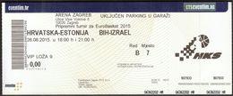 Croatia Zagreb / EUROBASKET 2015 / Basketball / Preparatory Tournament / Estonia, Bosnia And Herzegovina, Israel - Biglietti D'ingresso