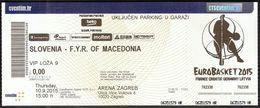 Croatia Zagreb 10.9.2015 / EUROBASKET 2015 / Basketball / Slovenia - F.Y.R. Of Macedonia / VIP Ticket - Biglietti D'ingresso