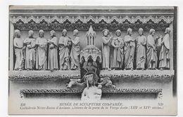 MUSEE DE SCULPTURE COMPAREE - N° 159 - CATHEDRALE D' AMIENS - LINTEAU DE LA PORTE DE LA VIERGE DOREE - CPA NON VOYAGEE - Museums